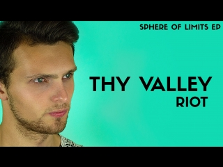 Thy Valley - Riot PREVIEW (Sphere of Limits EP)