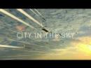 Летающий город 1 серия. Мягкая посадка / City in the Sky