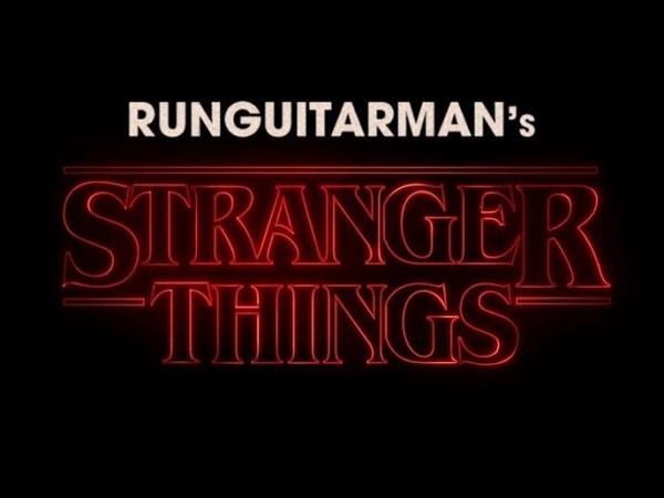 Stranger Things - recreation by RunGuitarMan