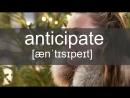 Портрет слова ANTICIPATE