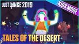 Just Dance 2019 Tales of the Desert (Kids Mode) Official Track Gameplay US