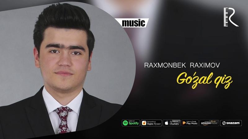 Raxmonbek Raximov - Go'zal qiz | Рахмонбек Рахимов - Гузал киз (music version)