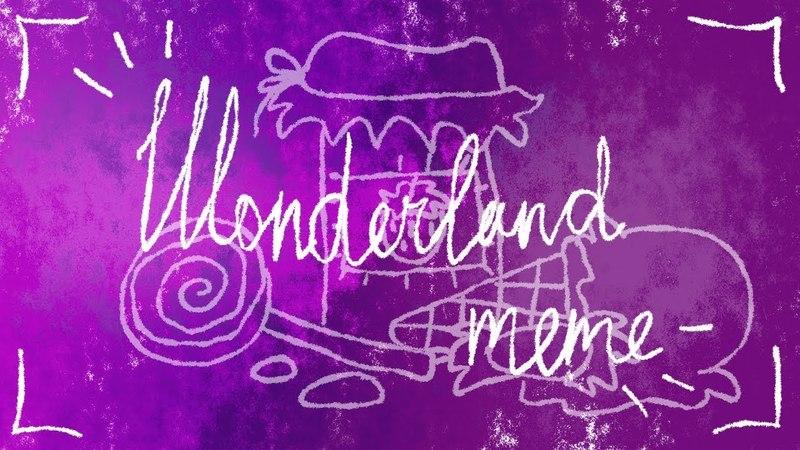 Wonderland meme[My OC feat.Знакомтесь,Боб]