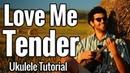 Elvis Presley - Love Me Tender - Ukulele Tutorial With Play Along