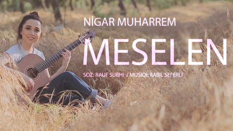 Nigar Muharrem - Meselen (Official Video 2018)