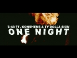 E-40 One Night Feat. Konshens Ty Dolla $ign