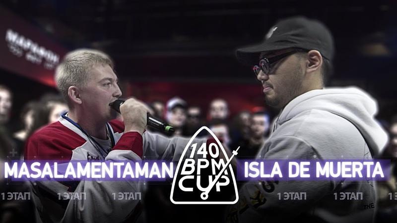 140 BPM CUP: MASALAMENTAMAN X ISLA DE MUERTA (I этап) (Rap-Info.Com)