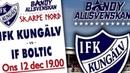 12/12/18/IFK Kungälv-IF Boltic/Allsvenskan-2018-19/Highlights/