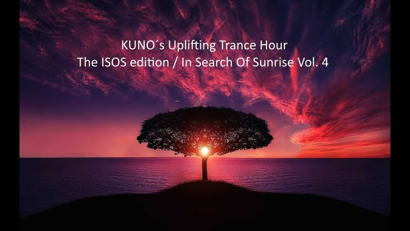 KUNO´s Uplifting Trance Hour The ISOS edition I In Search Of Sunrise Vol 4 I Best of I Top ISOS