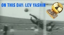 Lev Yashin The Black Spider The Only Goalkeeper to win the Ballon d'Or