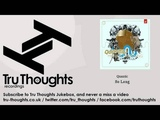 Quantic - So Long - feat. Alice Russell - Tru Thoughts Jukebox