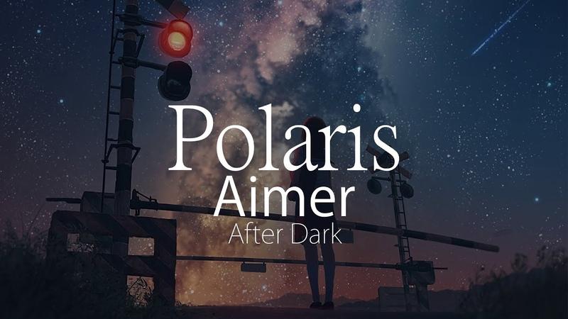 HD After Dark Aimer ポラリス Polaris 中日字幕