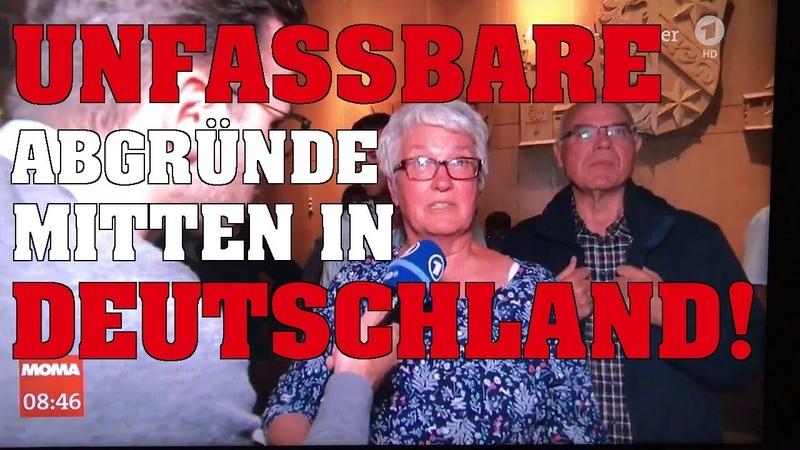Unfassbare Abgründe mitten in Deutschland!