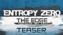 Entropy Zero - The Edge feat. Jay Ray (Teaser)
