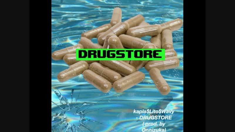 DRUGSTORE-(Wavy$Kapla$Lito)prod by Onnizuka