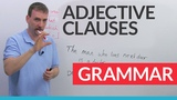 Learn English Grammar The Adjective Clause (Relative Clause)