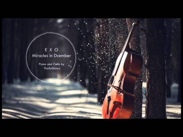 EXO 엑소 -Miracles in December 12월의 기적 Cello and Piano 첼로 피아노 연주