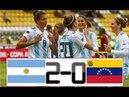 ARGENTINA VS VENEZUELA Women 2-0 - All Goals & Highlights