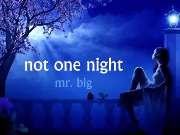 Mr. Big - Not One Night Lyrics