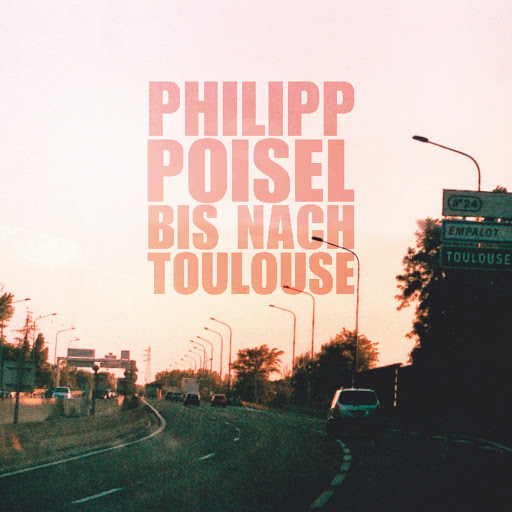 Philipp Poisel альбом Bis nach Toulouse