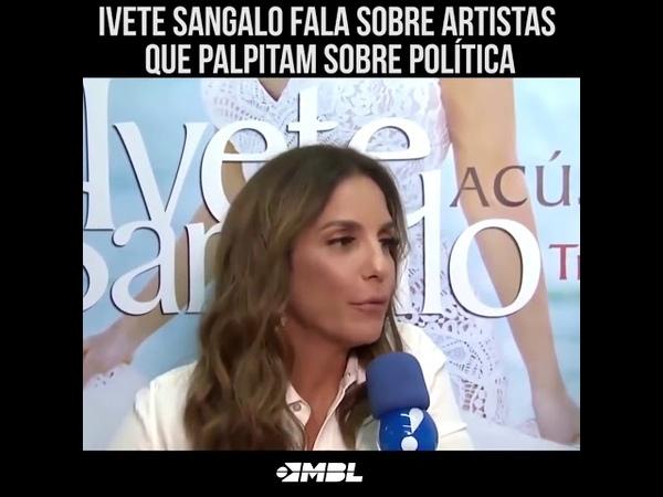 Ivete Sangalo Fala sobre artistas que palpitam sobre política E cala a boca de todos