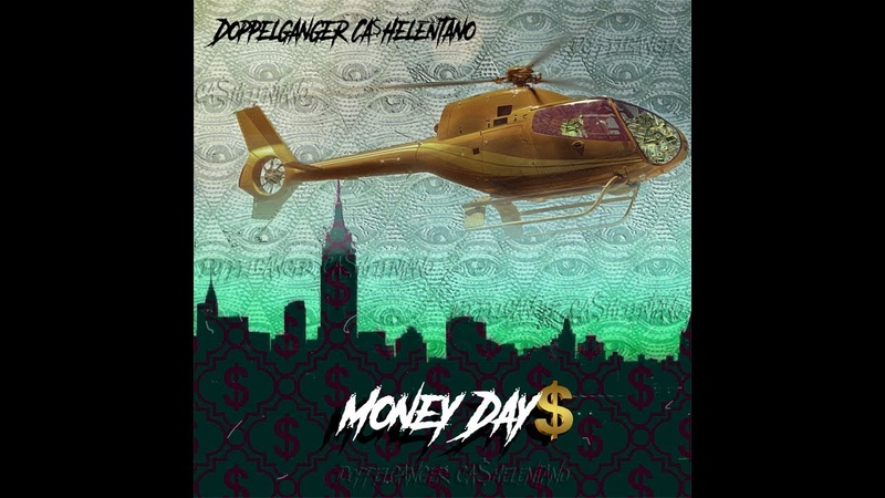 Doppelganger Ca$helentano Money Day$