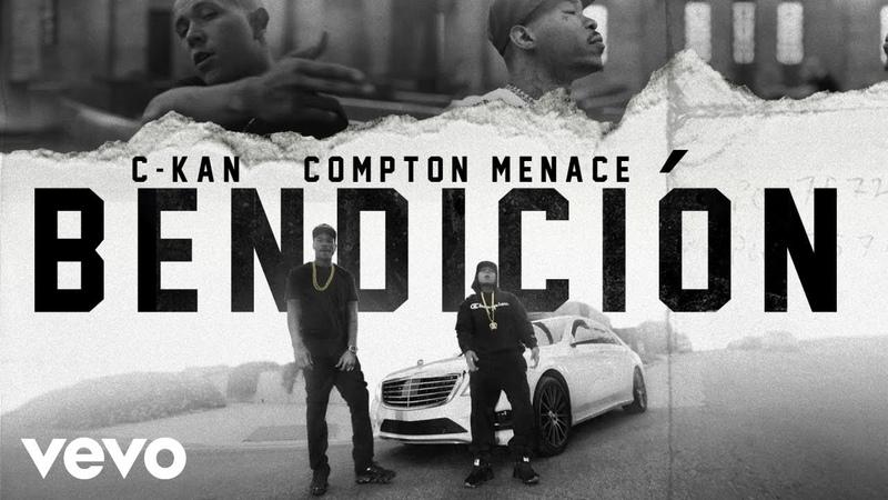 C Kan Bendicion Official Video ft Compton Menace
