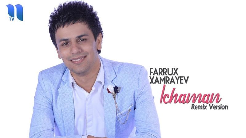 Farrux Xamrayev Ichaman Farrux Xamrayev Ichaman remix version