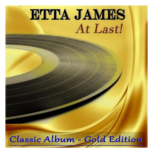 Etta James альбом At Last! (Classic Album - Gold Edition)
