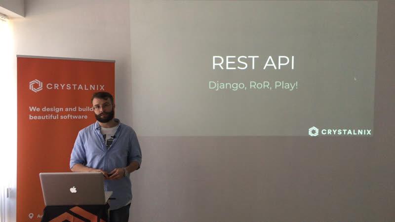 REST API. Django, RoR, Play!