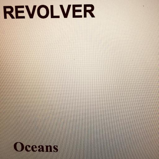 Revolver альбом Oceans