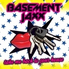 Basement Jaxx альбом Take Me Back To Your House (Jaxx Extended Mix)