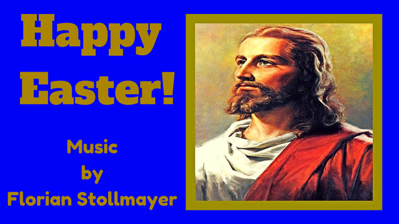 HAPPY EASTER (Christian Sacred Hymns and Songs of Faith)