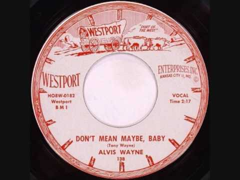 Alvis Wayne Don't Mean Maybe Baby