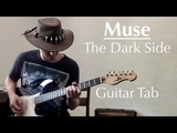 Muse - The Dark Side (Guitar Cover + Tab)