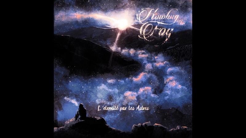 Howling in the Fog - LÉternité par les astres (Full Album)