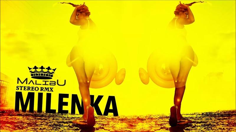 MALIBU - Milenka (Stereo RMX) [official audio] » Freewka.com - Смотреть онлайн в хорощем качестве