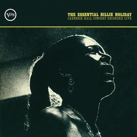 Billie Holiday альбом The Essential Billie Holiday: Carnegie Hall Concert Recorded Live