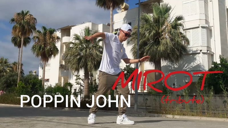 MIROT - POP LOCK FUNK (POPPIN JOHN TRIBUTE)