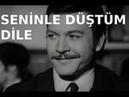 Seninle Düştüm Dile - Türk Filmi