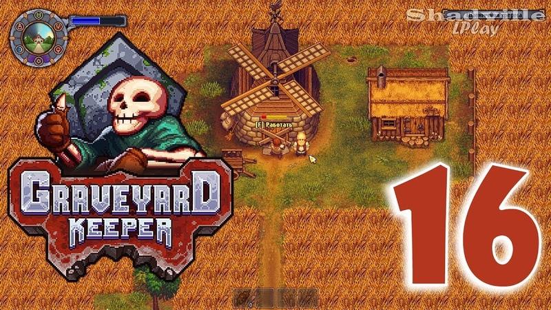 Graveyard Keeper Прохождение 16 Ремонт мельницы