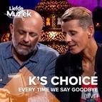 K's Choice альбом Every Time We Say Goodbye (Uit Liefde Voor Muziek)