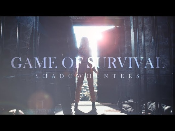Shadowhunters • Game Of Survival [S3]