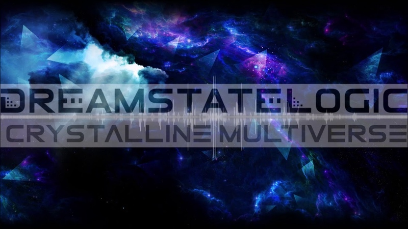 Dreamstate Logic - Crystalline Multiverse [ space ambient cosmic downtempo ]