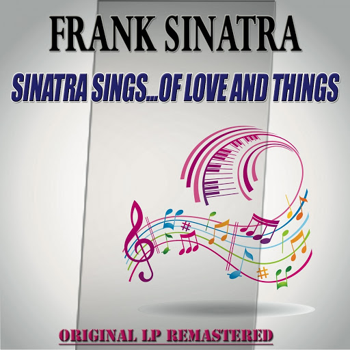 Frank Sinatra альбом Sinatra Sings...Of Love and Things - Original Lp Remastered