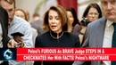 Pelosi's FURIOUS As BRAVE Judge STEPS IN CHECKMATES Her With FACTS! Pelosi's NIGHTMARE(VIDEO)