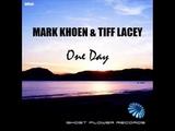 Mark Khoen &amp Tiff Lacey - One Day (Original Mix)