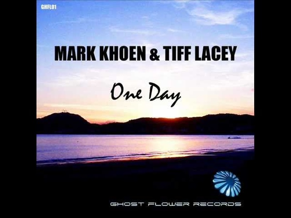 Mark Khoen Tiff Lacey - One Day (Original Mix)