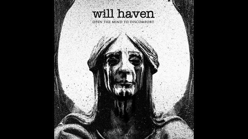 Will Haven - Open The Mind To Discomfort | hardcore noisecore post hardcore metal metalcore sludge