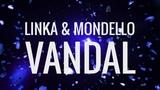 Linka &amp Mondello - Vandal